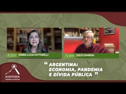 Argentina: Economia, Pandemia e Dívida Pública – Fattorelli conversa com Julio Gambina