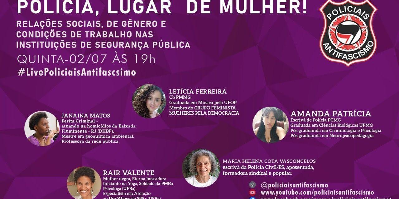 LIVE: POLICIA, LUGAR DE MULHER!